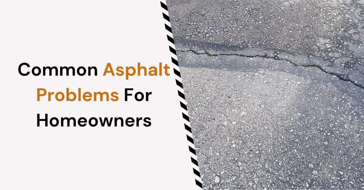 Featured image for Common Asphalt Problems For Homeowners blog